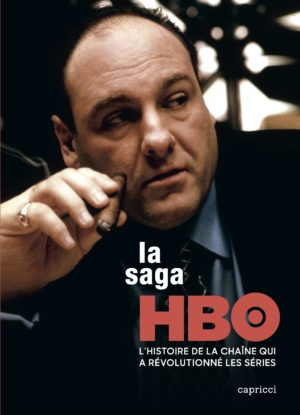 LA SAGA HBO – L'HISTOIRE DE LA CHAÎNE QUI A RÉVOLUTIONNÉ LES SÉRIES